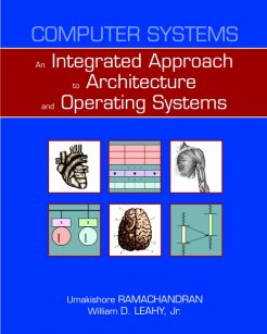 Solution Manual for Computer Systems: An Integrated Approach to Architecture and Operating Systems by Umakishore Ramachandran and William D. Leahy Jr
