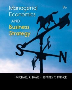 Solution manual for Managerial Economics & Business Strategy Baye Prince 8th Edition