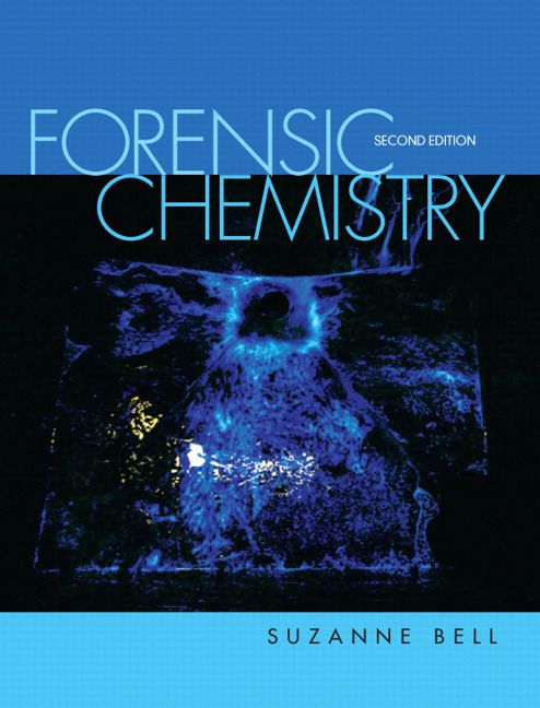 Solution Manual for Forensic Chemistry, 2/E 2nd Edition Suzanne Bell