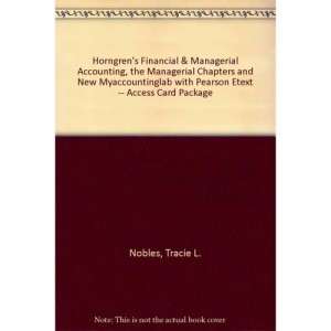 Solution Manual for Horngren's Financial & Managerial Accounting, The Managerial Chapters 4/E 4th Edition : 0133447790