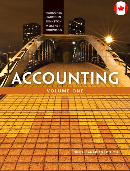 Solution Manual for Accounting, Volume 1, Ninth Canadian Edition 9/E 9th Edition Charles T. Horngren, Walter T. Harrison, Jr., Jo-Ann L. Johnston, Carol A. Meissner, Peter R. Norwood