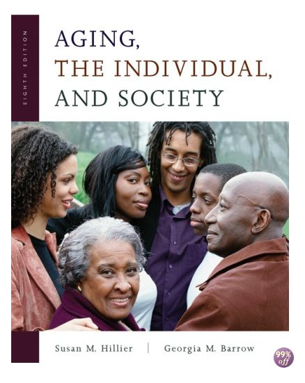 Test Bank for Aging the Individual and Society 9th Edition by Hillier