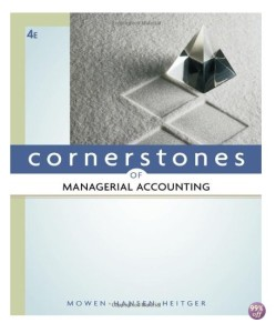 Solution Manual for Cornerstones of Managerial Accounting 4th Edition by Mowen