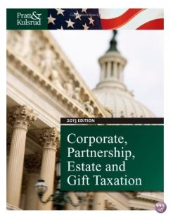 Test Bank for Corporate Partnership Estate and Gift Taxation 2013 7th Edition by Pratt