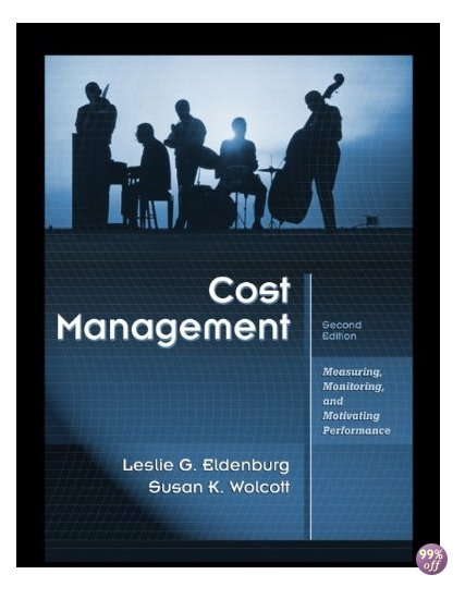Solution Manual for Cost Management Measuring Monitoring and Motivating Performance 2nd Edition by Eldenburg