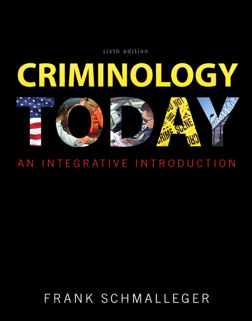 Test Bank for Criminology Today An Integrative Introduction 6th Edition by Schmalleger