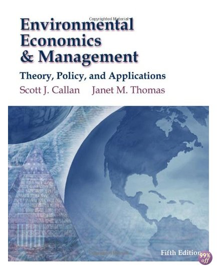 Test Bank for Environmental Economics and Management Theory Policy and Applications 6th Edition by Callan