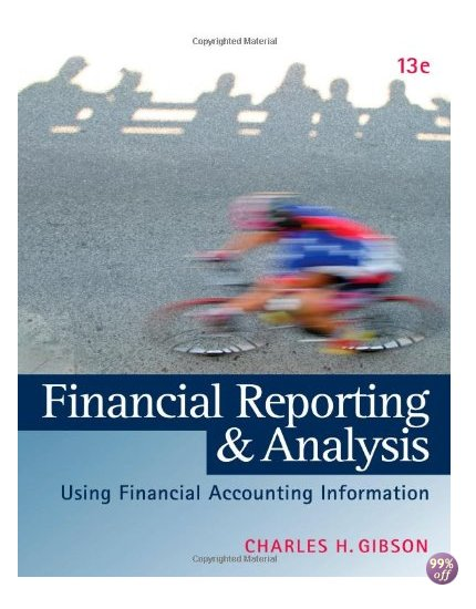 Solution Manual for Financial Reporting and Analysis 13th Edition by Gibson