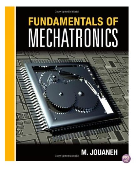 Solution Manual for Fundamentals of Mechatronics 1st Edition by Jouaneh