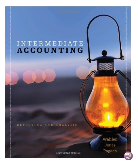 Test Bank for Intermediate Accounting Reporting and Analysis 1st Edition by Wahlen