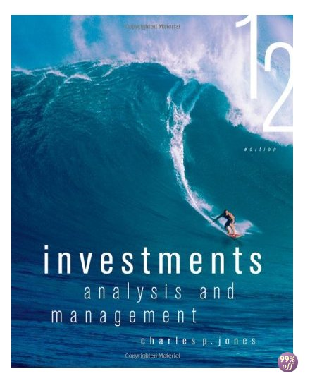 Solution Manual for Investments Analysis and Management 12th Edition by Jones