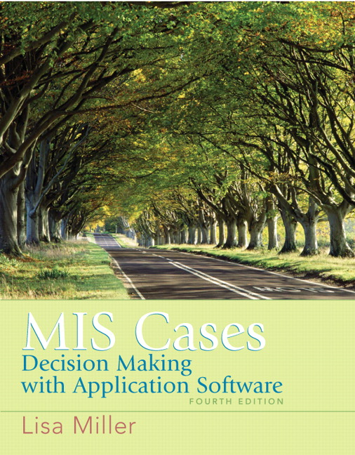 Solution Manual for MIS Cases Decision Making 4th Edition by Miller