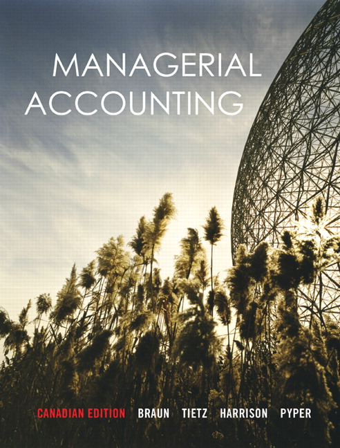 Test Bank for Managerial Accounting 1st Canadian Edition by Braun