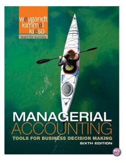 Solution Manual for Managerial Accounting Tools for Business Decision Making 6th Edition by Weygandt