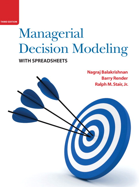 Test Bank for Managerial Decision Modeling with Spreadsheets 3rd Edition by Balakrishnan