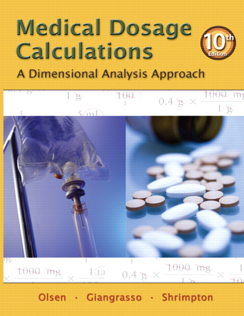 Test Bank for Medical Dosage Calculations A Dimensional Analysis Approach 10th Edition by Olsen