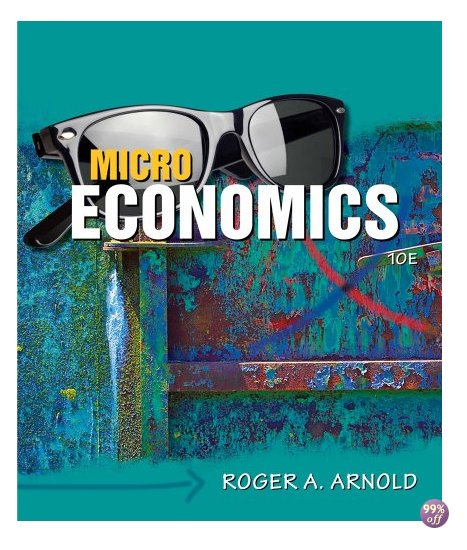 Test Bank for Microeconomics 10th Edition by Arnold