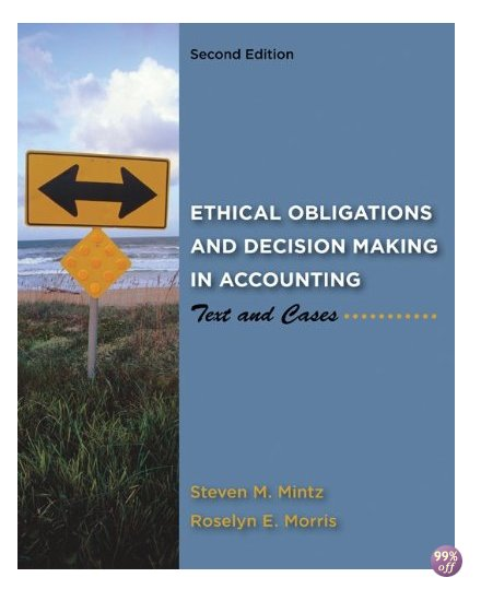 Solution Manual for Ethical Obligations and Decision Making in Accounting Text and Cases 2nd Edition by Mintz