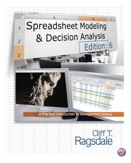 Solution Manual for Spreadsheet Modeling and Decision Analysis A Practical Introduction to Management Science 6th Edition by Ragsdale