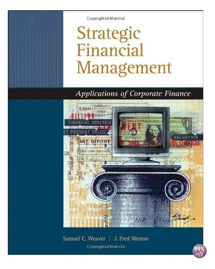 Solution Manual for Strategic Financial Management Application of Corporate Finance 1st Edition by Weaver