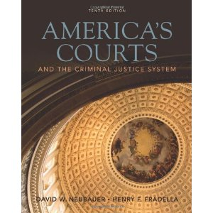 Test Bank for Americas Courts and the Criminal Justice System, 10th Edition : Neubauer Fradella