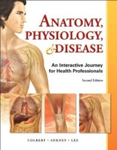 Test Bank for Anatomy Physiology and Disease An Interactive Journey for Health Professions, 2nd Edition : Colbert