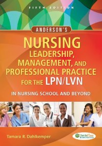 Test Bank for Andersons Nursing Leadership Management and Professional Practice For The LPN LVN In Nursing School and Beyond 5th