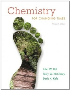 Test Bank for Chemistry for Changing Times, 13th Edition : Hill