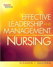 Effective Leadership and Management in Nursing Sullivan 8th Edition Test Bank