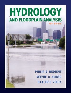 Solution Manual for Hydrology and Floodplain Analysis, 5th Edition P B. Bedient, Huber, Vieux