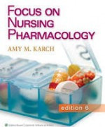 Focus on Nursing Pharmacology Karch 6th Edition Test Bank