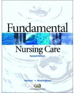 Test Bank for Fundamental Nursing Care, 2nd Edition: Roberta P. Ramont
