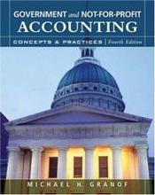 Government And Not-for-Profit Accounting Concepts And Practices Granof 4th Edition Solutions Manual