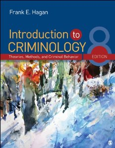 Test Bank for Introduction to Criminology: Theories, Methods, and Criminal Behavior, Eighth 8th Edition Frank E. Hagan