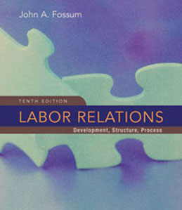 Test Bank for Labor Relations Development Structure Process, 10th Edition: Fossum