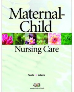Test Bank for Maternal Child Nursing Care 1st Edition: Mary Ann Towle