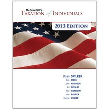 McGraw-Hill's Taxation of Individuals 2013 Spilker 4th Edition Solutions Manual