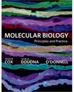 Test Bank for Molecular Biology: Principles and Practice, 1st Edition: Michael M. Cox