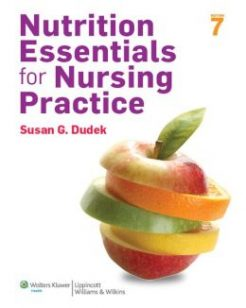 Nutrition Essentials for Nursing Practice Dudek 7th Edition Test Bank