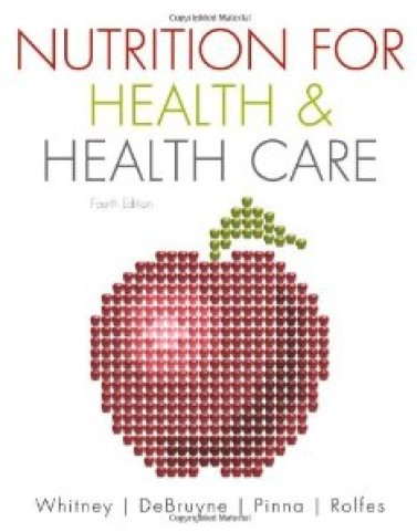 Test Bank for Nutrition for Health and Healthcare, 5th Edition : DeBruyne