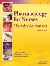 Pharmacology for Nurses A Pathophysiologic Approach Adams 3rd Edition Test Bank