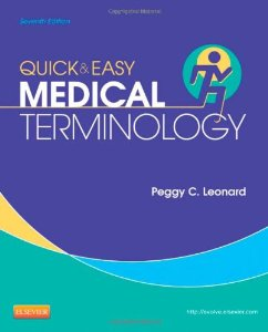 Test Bank for Quick and Easy Medical Terminology, 7th Edition : Leonard