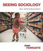 Test Bank for Seeing Sociology An Introduction, 2nd Edition : Ferrante