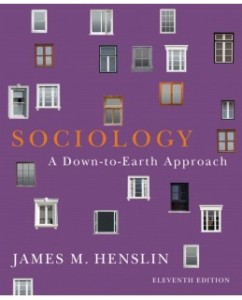 Test Bank for Sociology: A Down-to-Earth Approach, 11th Edition: James M. Henslin