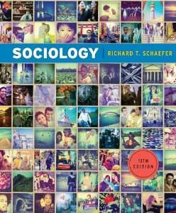 Test Bank for Sociology, 13th Edition : Schaefer