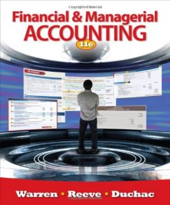 Solution Manual for Financial and Managerial Accounting 11th Edition by Warren