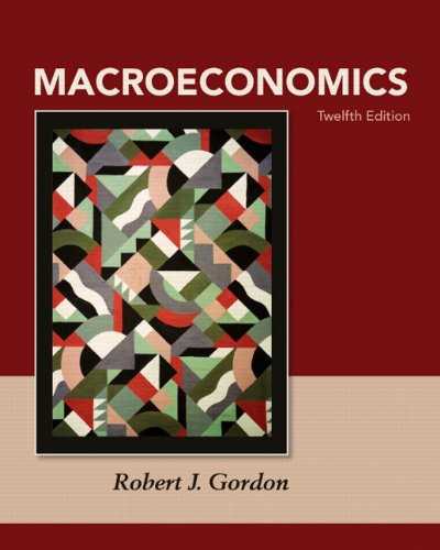 Solution Manual for Macroeconomics 12th Edition by Gordon