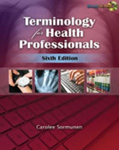 Test Bank for Terminology for Health Professionals, 6th Edition: Sormunen