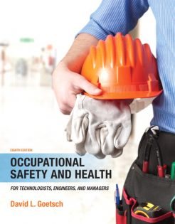 Test Bank for Occupational Safety and Health for Technologists, Engineers, and Managers, 8/E 8th Edition David L. Goetsch