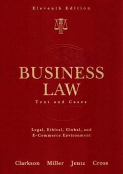 Business Law Text and Cases Clarkson 11th Edition Solutions Manual